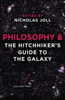 Philosophy and the Hitchhiker's Guide to the Galaxy, Paperback Book