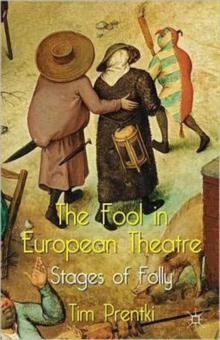 The Fool in European Theatre : Stages of Folly, Hardback Book