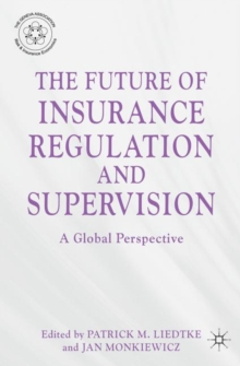 The Future of Insurance Regulation and Supervision : A Global Perspective, Hardback Book
