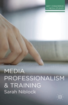 Media Professionalism and Training, Paperback / softback Book