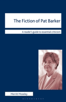 The Fiction of Pat Barker, Paperback / softback Book