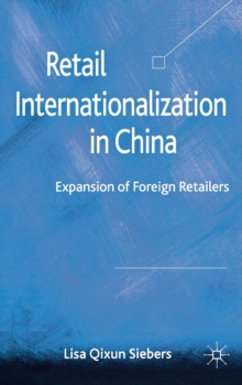 Retail Internationalization in China : Expansion of Foreign Retailers, Hardback Book