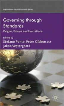 Governing Through Standards : Origins, Drivers and Limitations, Hardback Book