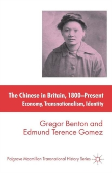 The Chinese in Britain, 1800-Present : Economy, Transnationalism, Identity, Paperback / softback Book