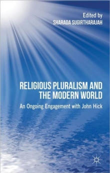 Religious Pluralism and the Modern World : An Ongoing Engagement with John Hick, Hardback Book