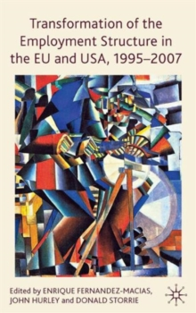 Transformation of the Employment Structure in the EU and USA, 1995-2007, Hardback Book