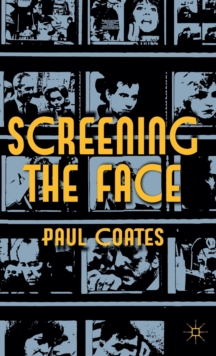 Screening the Face, Hardback Book