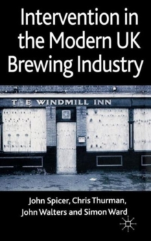 Intervention in the Modern UK Brewing Industry, Hardback Book