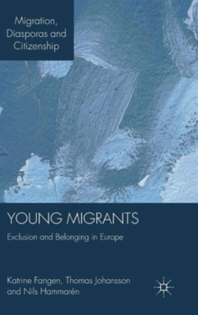 Young Migrants : Exclusion and Belonging in Europe, Hardback Book