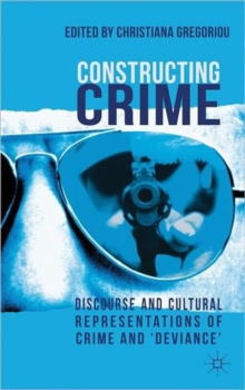 Constructing Crime : Discourse and Cultural Representations of Crime and 'Deviance', Hardback Book