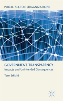 Government Transparency : Impacts and Unintended Consequences, Hardback Book