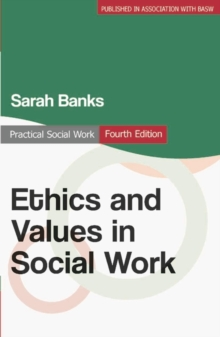 Ethics and Values in Social Work, Paperback Book