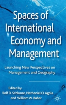 Spaces of International Economy and Management : Launching New Perspectives on Management and Geography, Hardback Book