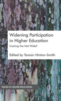 Widening Participation in Higher Education : Casting the Net Wide?, Hardback Book