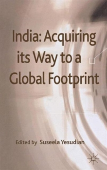 India: Acquiring Its Way to a Global Footprint, Hardback Book
