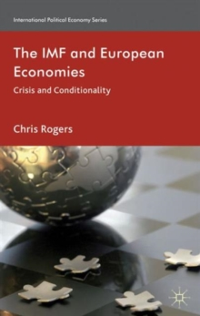 The IMF and European Economies : Crisis and Conditionality, Hardback Book