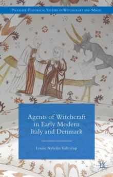 Agents of Witchcraft in Early Modern Italy and Denmark, Hardback Book