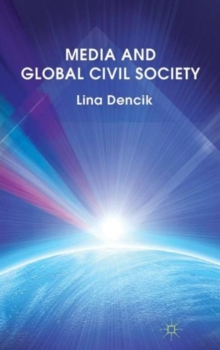 Media and Global Civil Society, Hardback Book