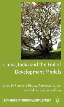China, India and the End of Development Models Indian Edition, Hardback Book