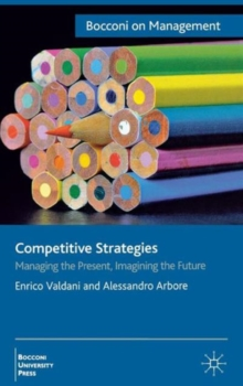 Competitive Strategies : Managing the Present, Imagining the Future, Hardback Book
