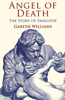 Angel of Death : The Story of Smallpox, Paperback Book