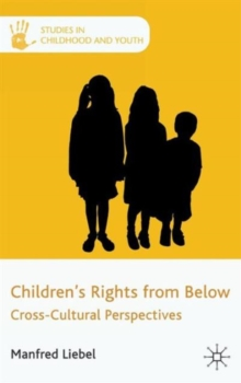 Children's Rights from Below : Cross-Cultural Perspectives, Hardback Book