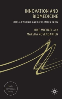 Innovation and Biomedicine : Ethics, Evidence and Expectation in HIV, Hardback Book