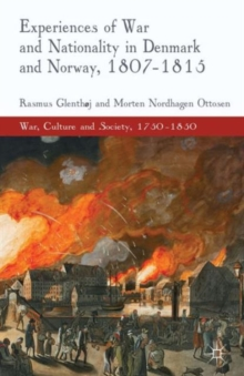 Experiences of War and Nationality in Denmark and Norway, 1807-1815, Hardback Book