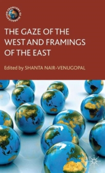The Gaze of the West and Framings of the East, Hardback Book