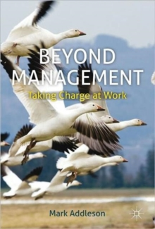Beyond Management : Taking Charge at Work, Hardback Book