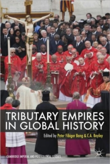 Tributary Empires in Global History, Paperback / softback Book