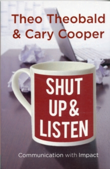 Shut Up and Listen : Communication with Impact, Paperback / softback Book