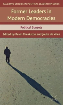 Former Leaders in Modern Democracies : Political Sunsets, Hardback Book