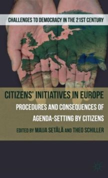 Citizen's Initiatives in Europe : Procedures and Consequences of Agenda-Setting by Citizens, Hardback Book