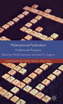 Multinational Federalism : Problems and Prospects, Hardback Book