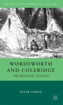 Wordsworth and Coleridge : Promising Losses, Hardback Book