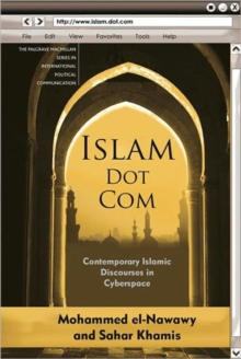 Islam Dot Com : Contemporary Islamic Discourses in Cyberspace, Paperback / softback Book