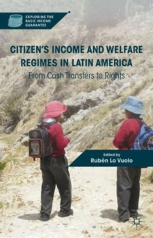 Citizen's Income and Welfare Regimes in Latin America : From Cash Transfers to Rights, Hardback Book