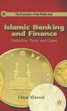 Islamic Banking and Finance : Definitive Texts and Cases, Hardback Book