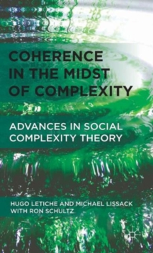 Coherence in the Midst of Complexity : Advances in Social Complexity Theory, Hardback Book