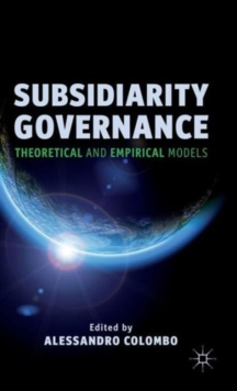 Subsidiarity Governance : Theoretical and Empirical Models, Hardback Book