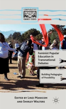 Feminist Popular Education in Transnational Debates : Building Pedagogies of Possibility, Hardback Book