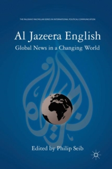 Al Jazeera English : Global News in a Changing World, Paperback / softback Book