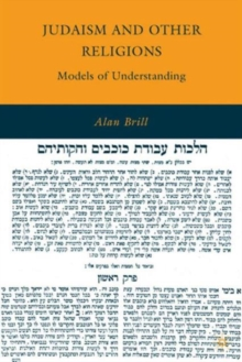 Judaism and Other Religions : Models of Understanding, Paperback / softback Book