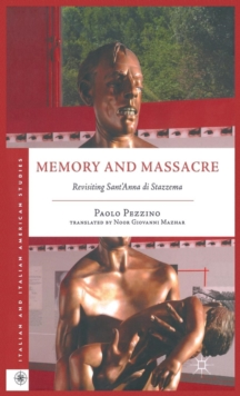 Memory and Massacre : Revisiting Sant' Anna di Stazzema, Hardback Book