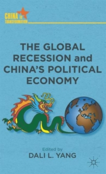 The Global Recession and China's Political Economy, Hardback Book