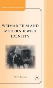 Weimar Film and Modern Jewish Identity, Hardback Book