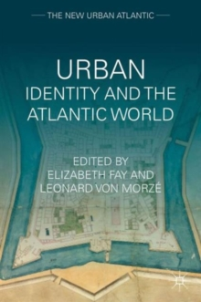 Urban Identity and the Atlantic World, Hardback Book