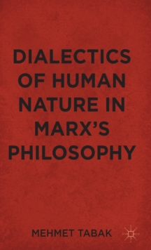 Dialectics of Human Nature in Marx's Philosophy, Hardback Book