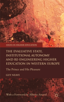 The Evaluative State, Institutional Autonomy and Re-Engineering Higher Education in Western Europe : The Prince and His Pleasure, Hardback Book